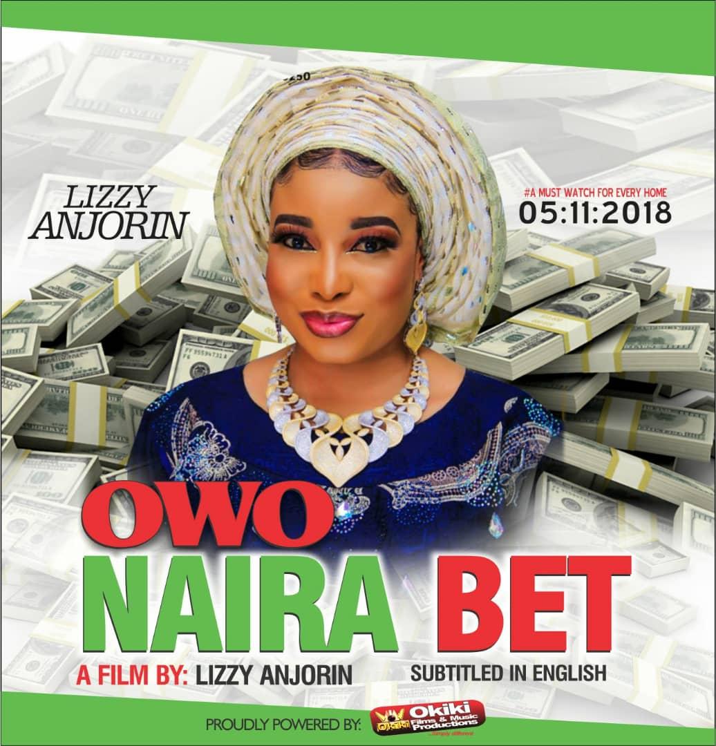 Okiki Films Releases Liz Anjorin's 'Owo Naira Bet' Monday